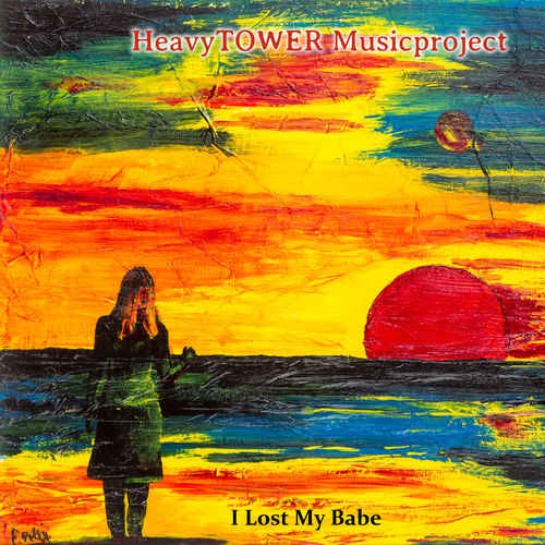 HeavyTOWER Musicproject - I Lost My Babe