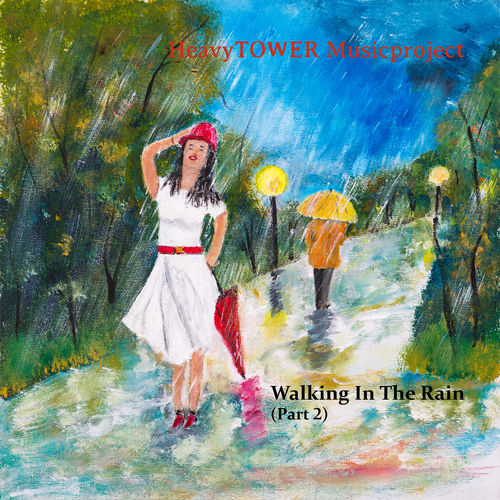HeavyTOWER Musicproject - Walking In The Rain (Part 2)